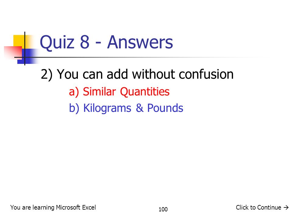 Quiz 8 - Answers 2) You can add without confusion