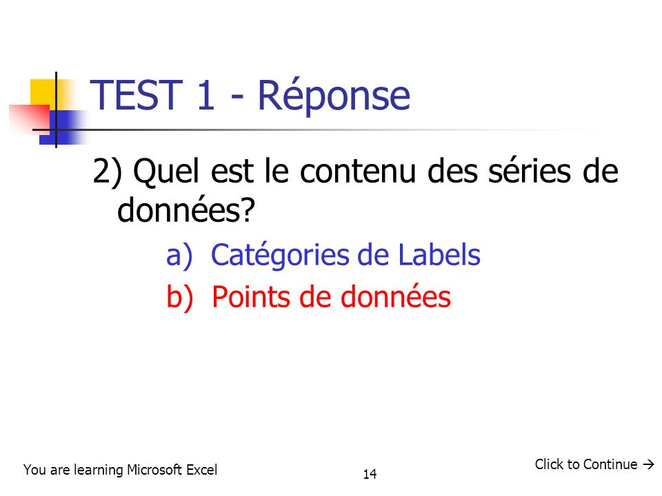 TEST 1 - Réponse 2) Quel est le contenu des séries de données