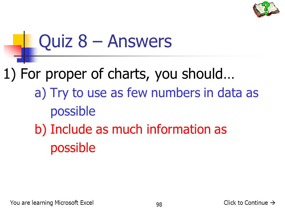 Quiz 8 – Answers 1) For proper of charts, you should…