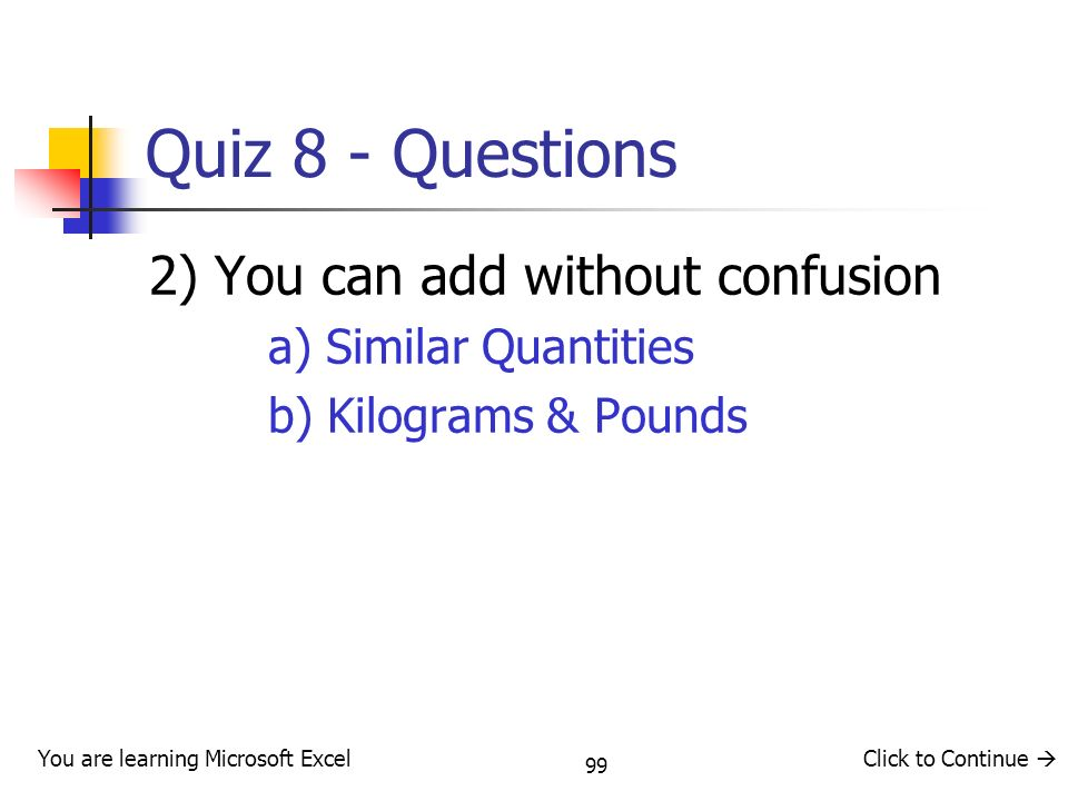 Quiz 8 - Questions 2) You can add without confusion