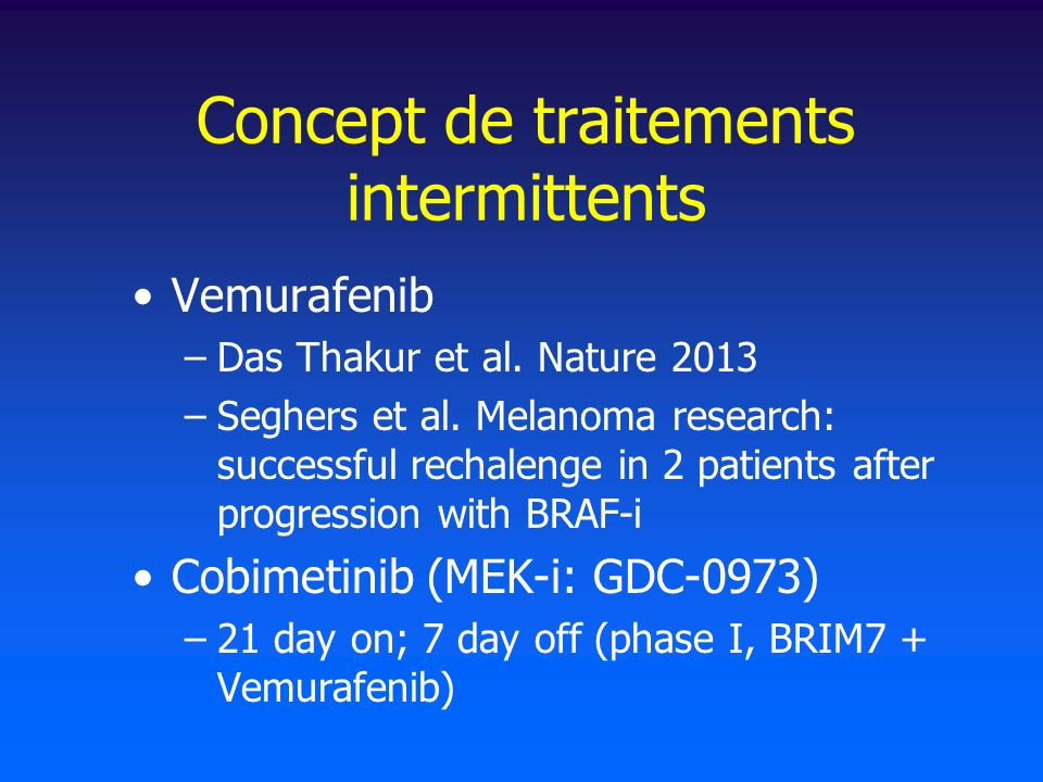 Concept de traitements intermittents