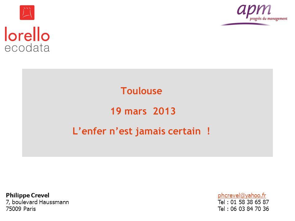 Toulouse 19 mars 2013 L'enfer n'est jamais certain !