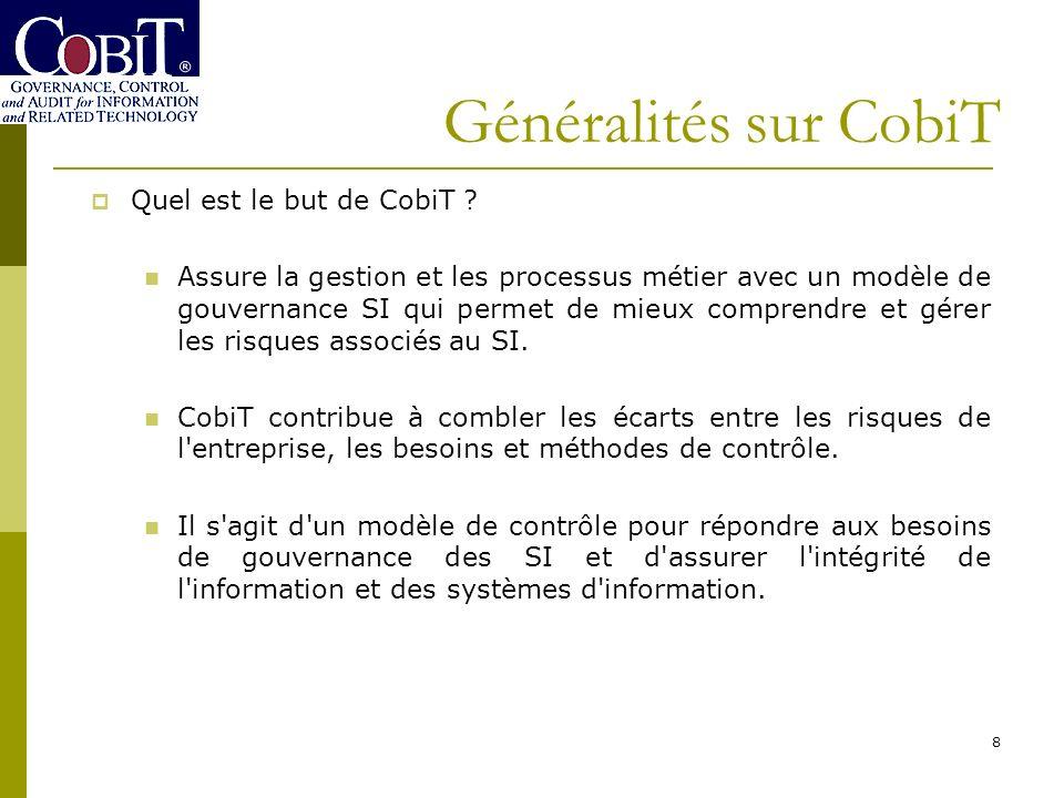 Généralités sur CobiT Quel est le but de CobiT