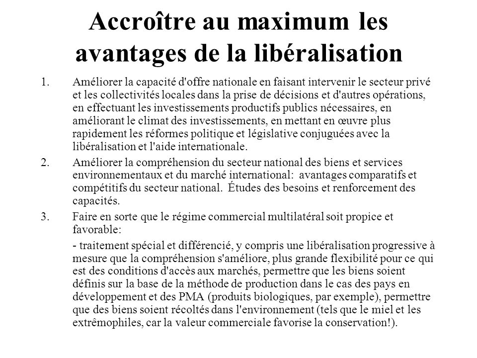 Accroître au maximum les avantages de la libéralisation