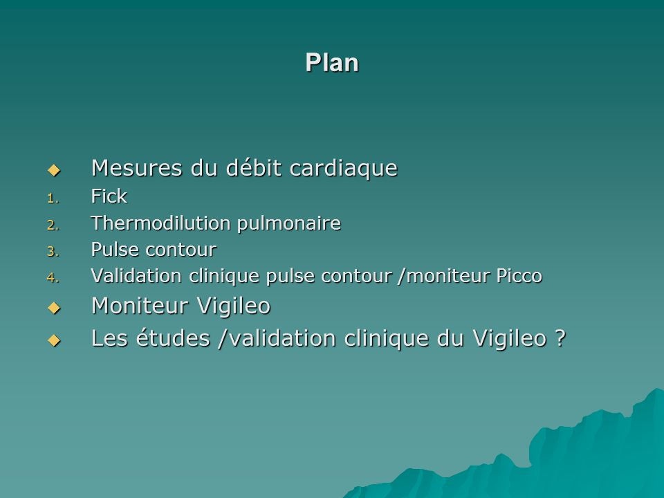 Plan Mesures du débit cardiaque Moniteur Vigileo