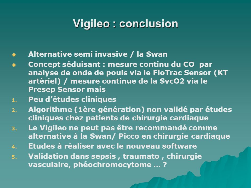 Vigileo : conclusion Alternative semi invasive / la Swan