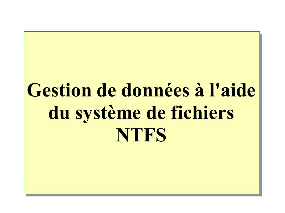 Gestion de données à l aide du système de fichiers NTFS