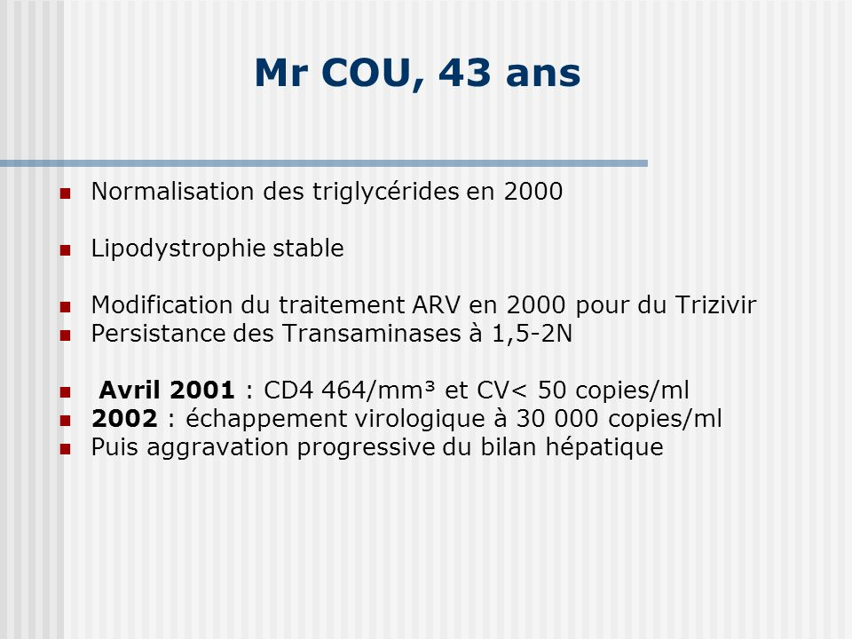 Mr COU, 43 ans Normalisation des triglycérides en 2000