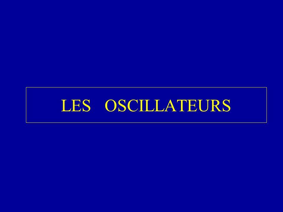 LES OSCILLATEURS
