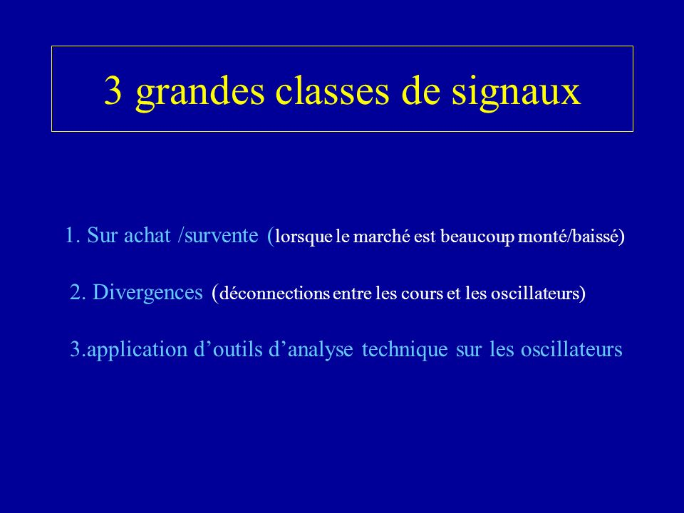 3 grandes classes de signaux