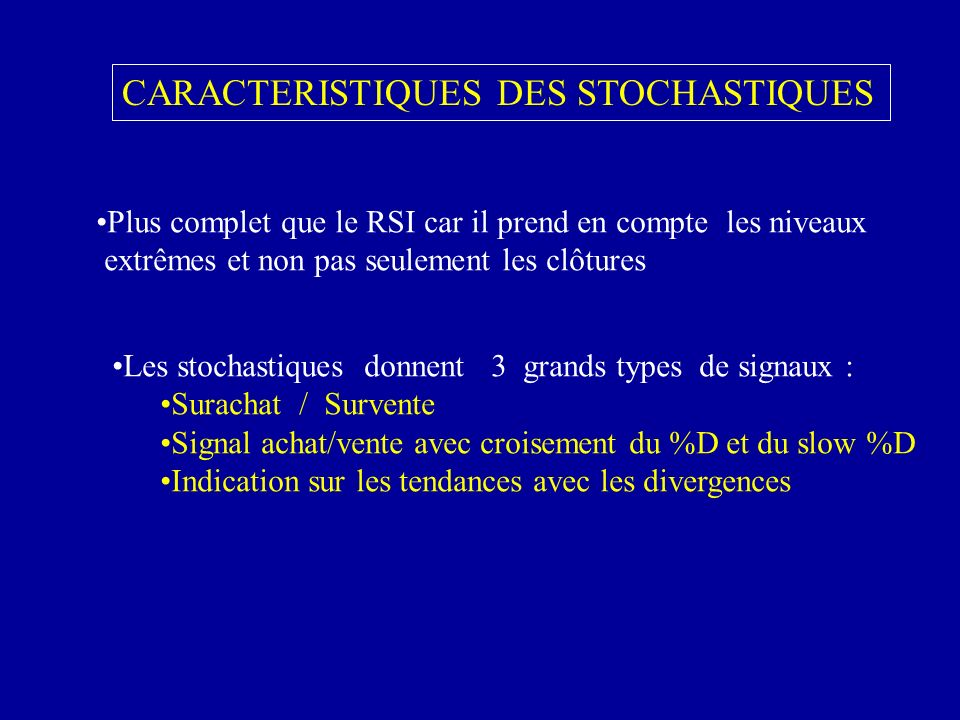 CARACTERISTIQUES DES STOCHASTIQUES