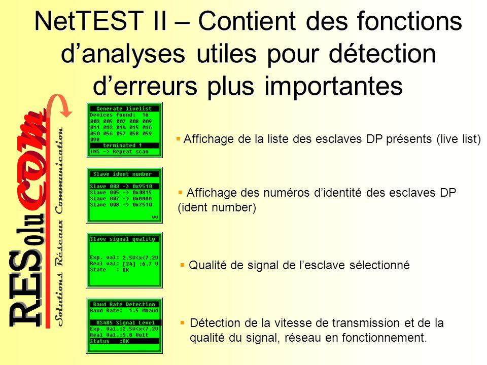 NetTEST II – Contient des fonctions d'analyses utiles pour détection d'erreurs plus importantes