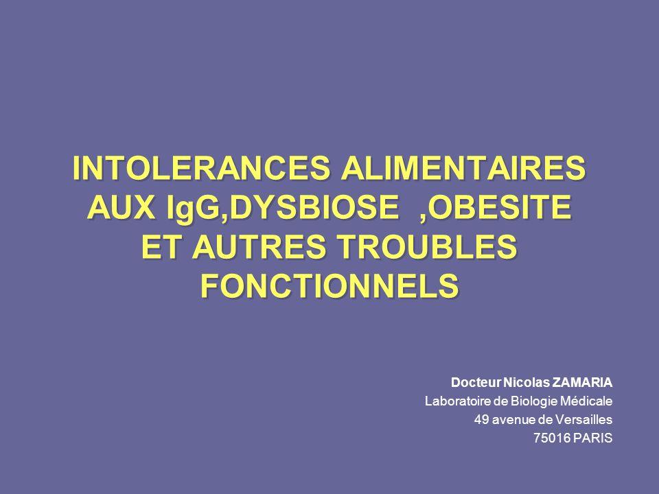 INTOLERANCES ALIMENTAIRES AUX IgG,DYSBIOSE ,OBESITE ET AUTRES TROUBLES FONCTIONNELS
