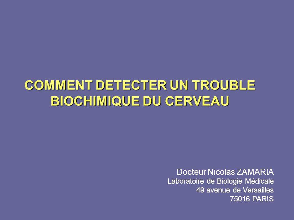 COMMENT DETECTER UN TROUBLE BIOCHIMIQUE DU CERVEAU