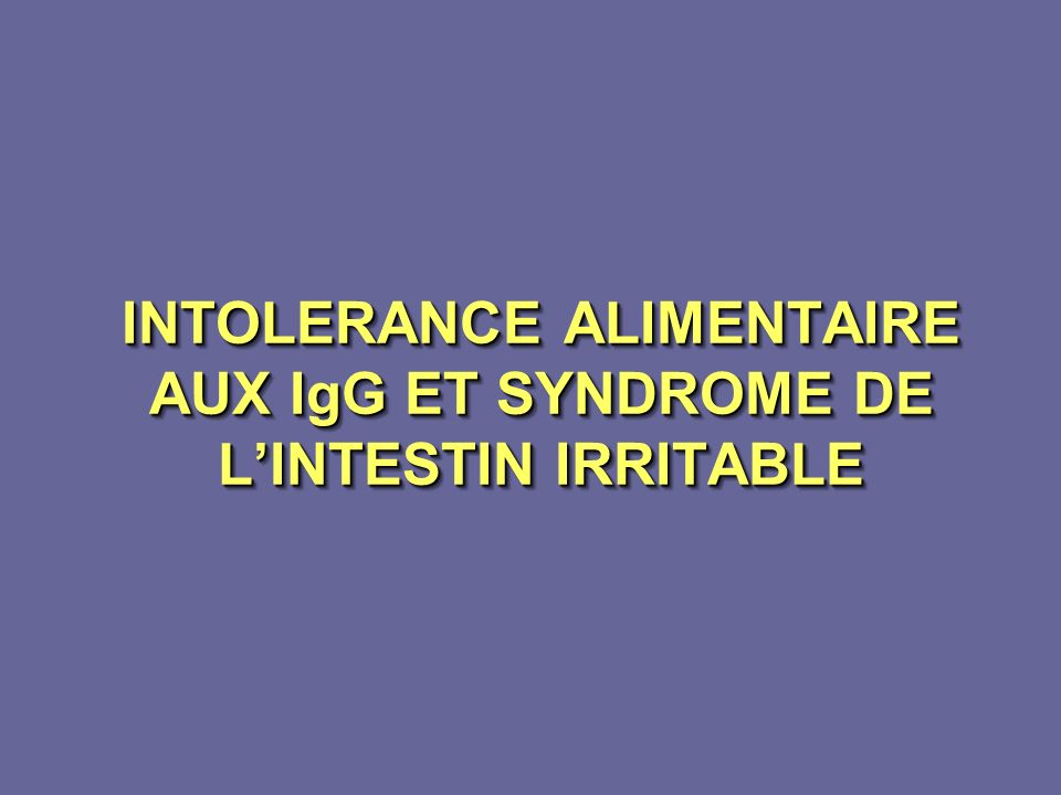 INTOLERANCE ALIMENTAIRE AUX IgG ET SYNDROME DE L'INTESTIN IRRITABLE