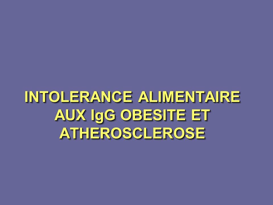 INTOLERANCE ALIMENTAIRE AUX IgG OBESITE ET ATHEROSCLEROSE