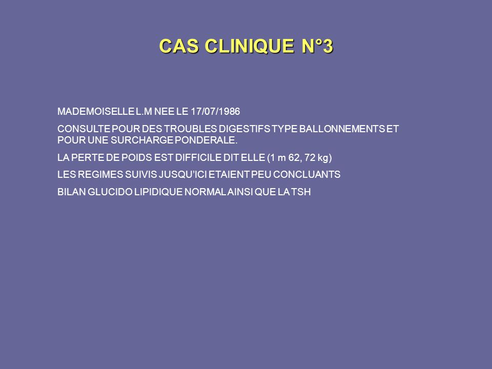CAS CLINIQUE N°3 MADEMOISELLE L.M NEE LE 17/07/1986