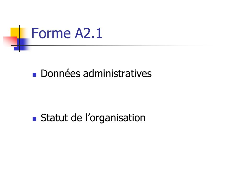 Forme A2.1 Données administratives Statut de l'organisation