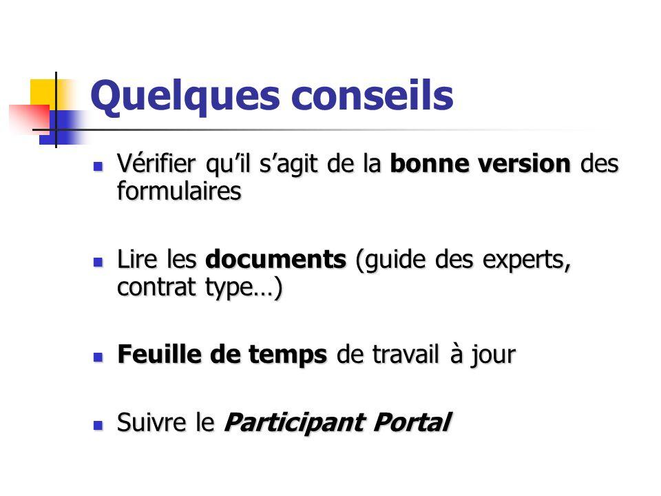 Quelques conseils Vérifier qu'il s'agit de la bonne version des formulaires. Lire les documents (guide des experts, contrat type…)