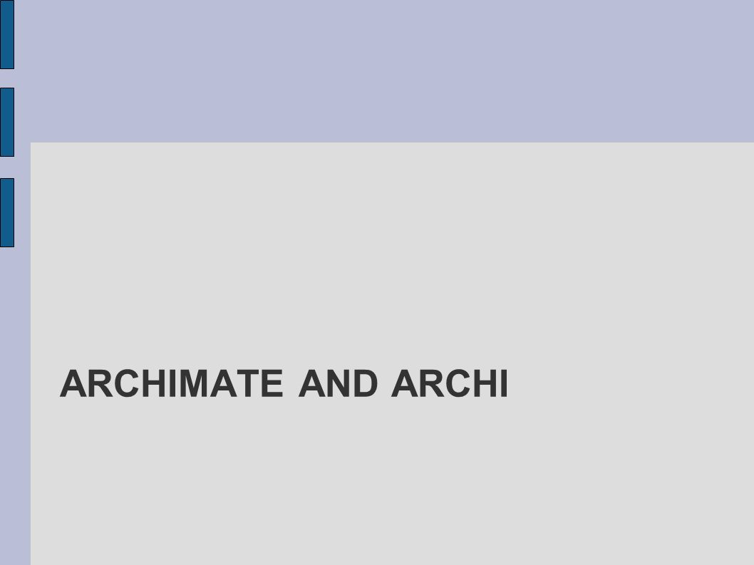Archimate and archi
