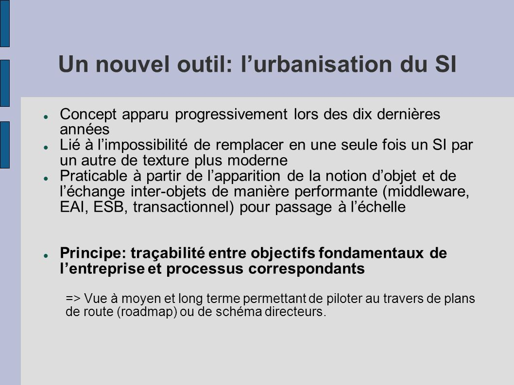 Un nouvel outil: l'urbanisation du SI