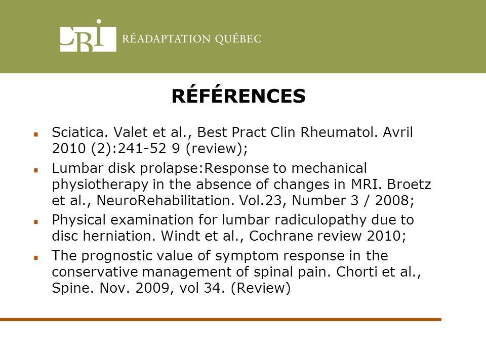 RÉFÉRENCES Sciatica. Valet et al., Best Pract Clin Rheumatol. Avril 2010 (2):241-52 9 (review);