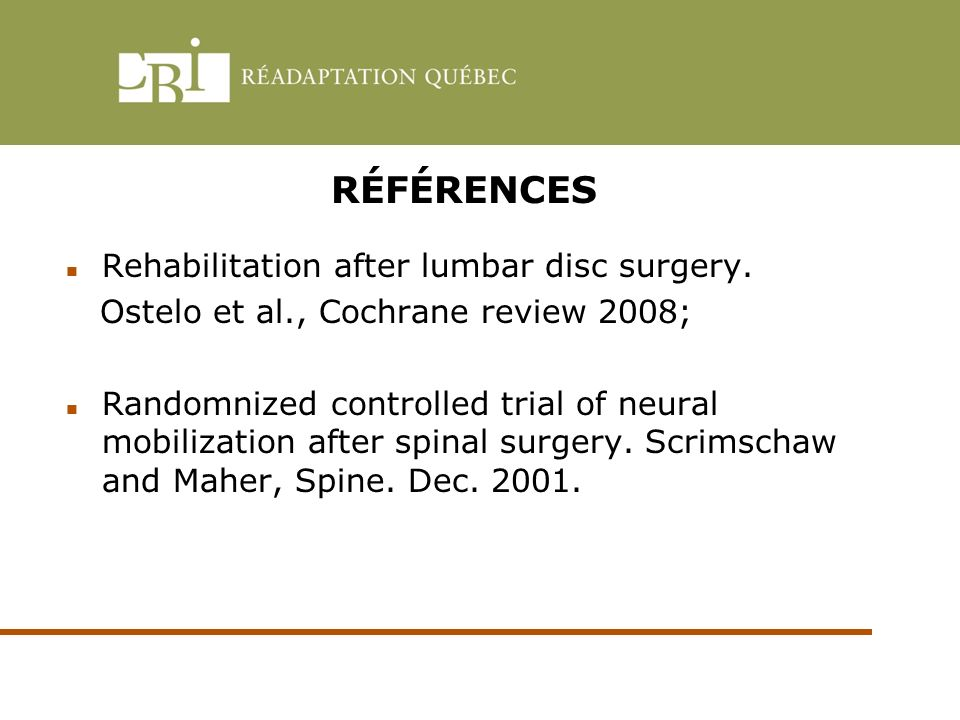 RÉFÉRENCES Rehabilitation after lumbar disc surgery.