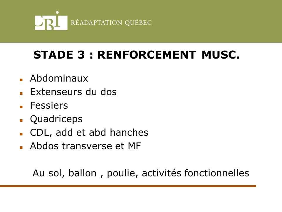 STADE 3 : RENFORCEMENT MUSC.
