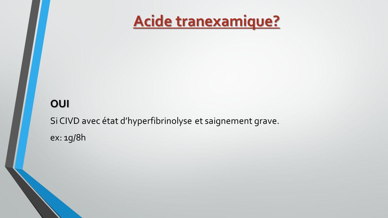 Acide tranexamique OUI