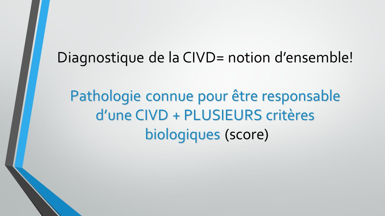 Diagnostique de la CIVD= notion d'ensemble