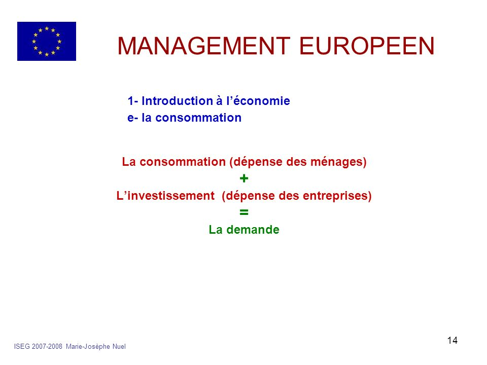 MANAGEMENT EUROPEEN 1- Introduction à l'économie + =