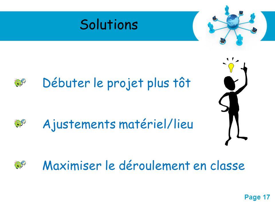 Solutions Débuter le projet plus tôt Ajustements matériel/lieu
