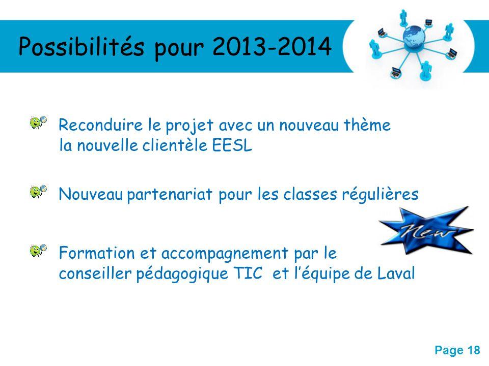 Possibilités pour 2013-2014 Reconduire le projet avec un nouveau thème