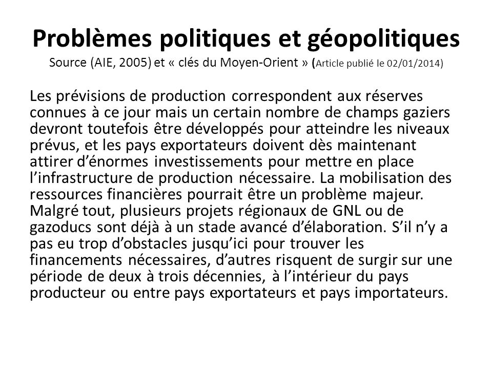 Problèmes politiques et géopolitiques Source (AIE, 2005) et « clés du Moyen-Orient » (Article publié le 02/01/2014)