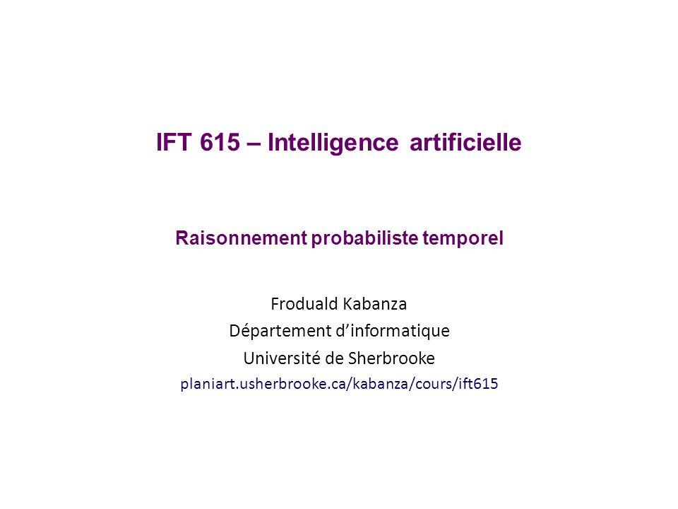 IFT 615 – Intelligence artificielle Raisonnement probabiliste temporel