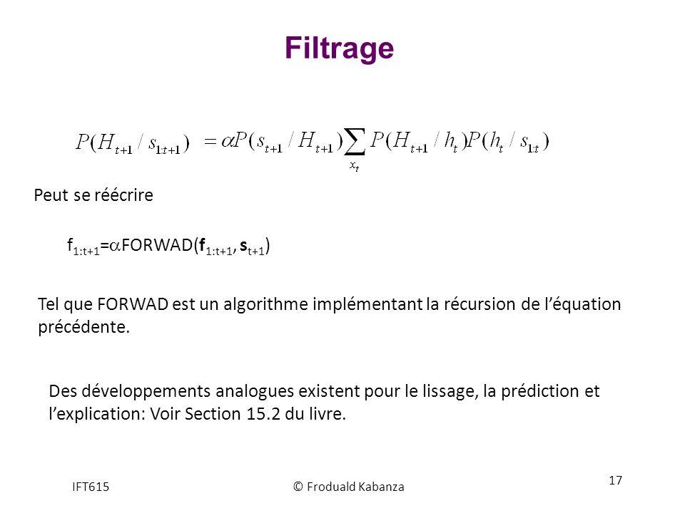 Filtrage Peut se réécrire f1:t+1=FORWAD(f1:t+1, st+1)