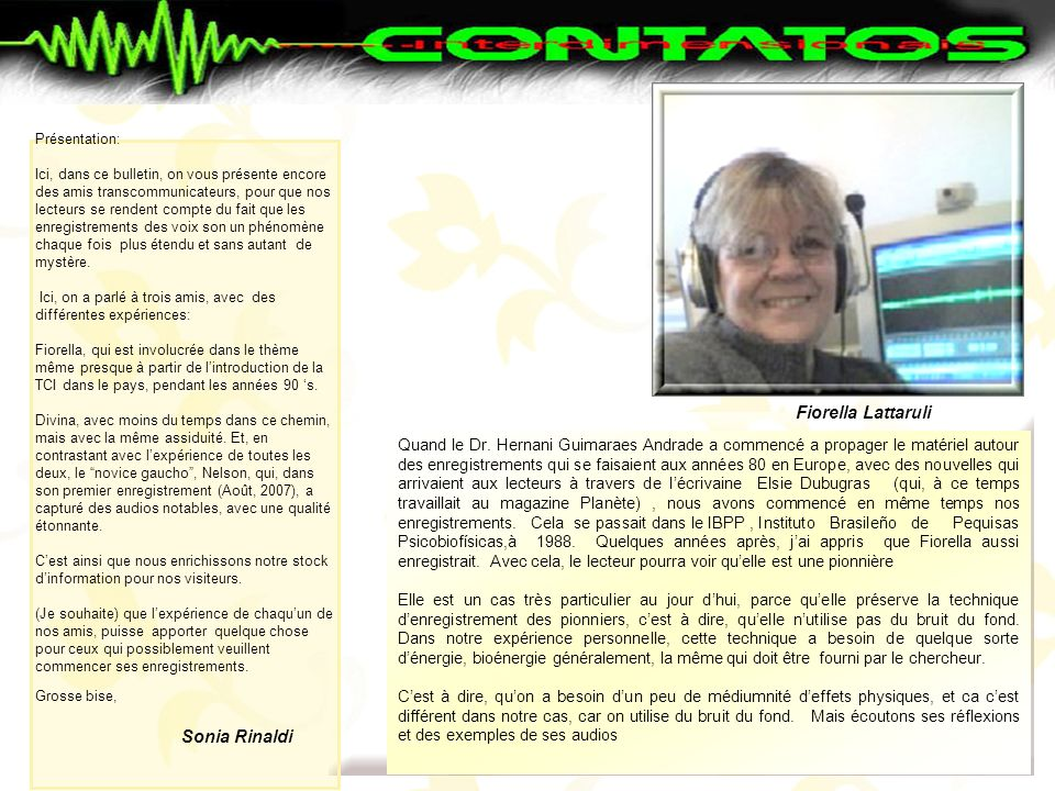 EXPERIENCIAS DE AMIGOS Sonia Rinaldi Fiorella Lattaruli Sonia Rinaldi