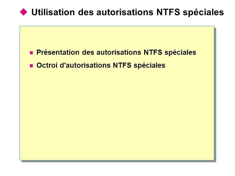 Utilisation des autorisations NTFS spéciales