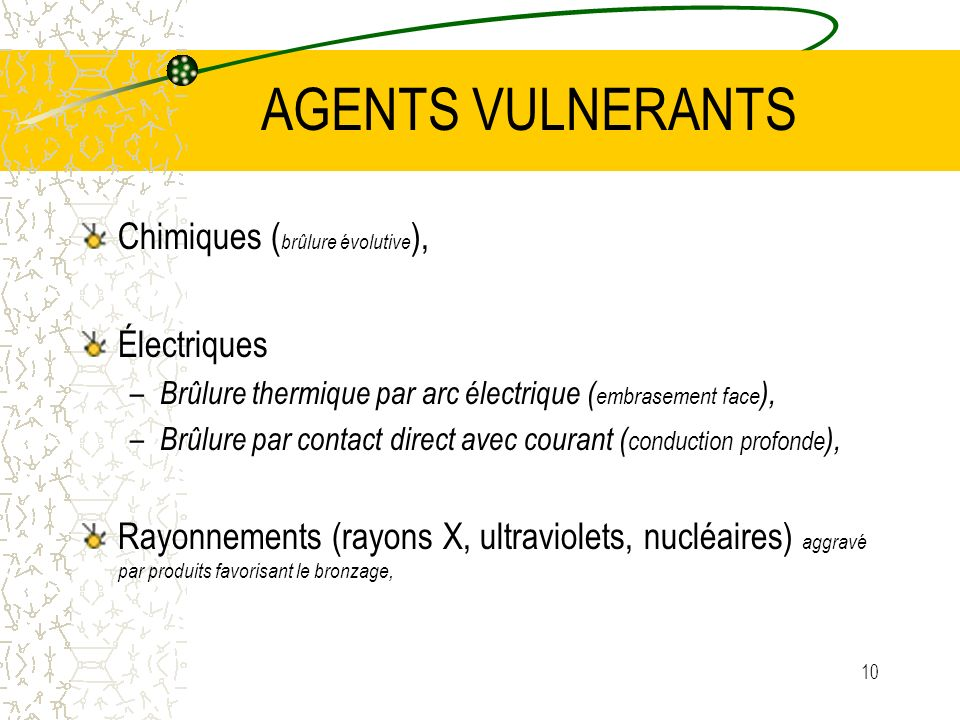 AGENTS VULNERANTS Chimiques (brûlure évolutive), Électriques