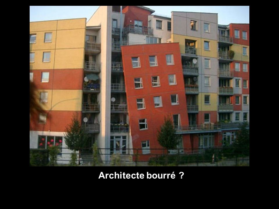 Architecte bourré