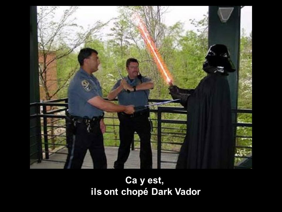 ils ont chopé Dark Vador
