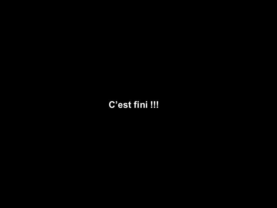 C'est fini !!!
