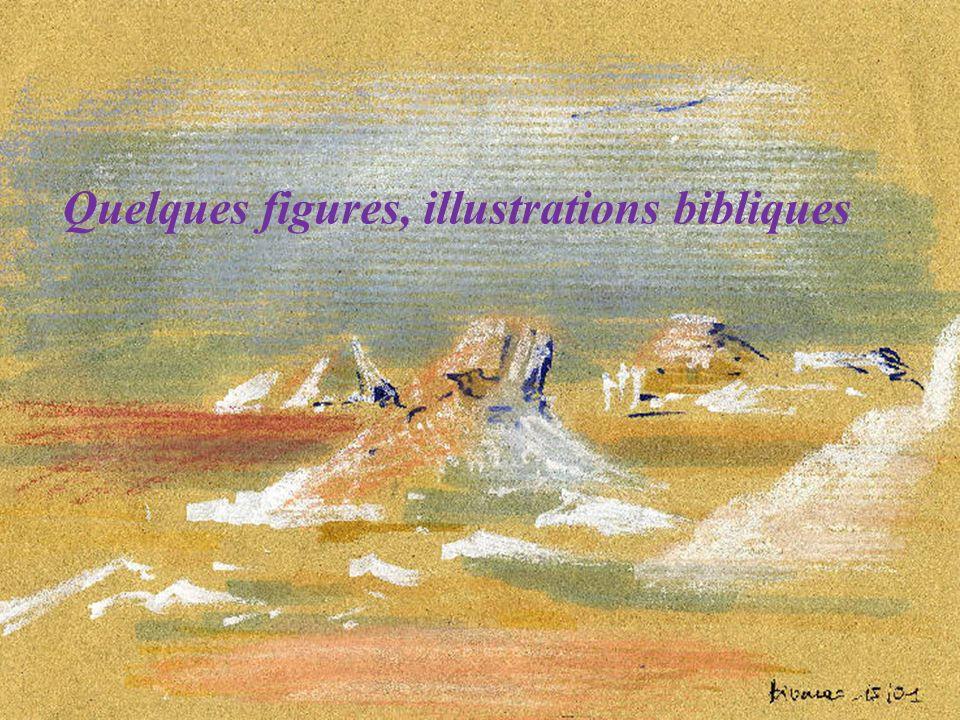 Quelques figures, illustrations bibliques