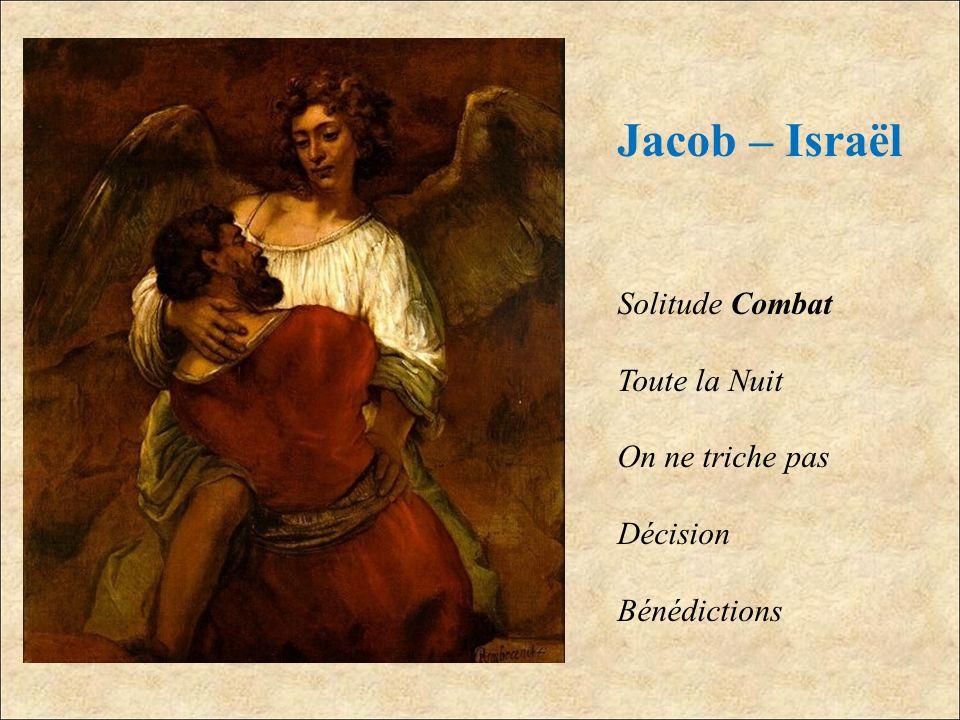 Jacob – Israël Solitude Combat Toute la Nuit On ne triche pas Décision