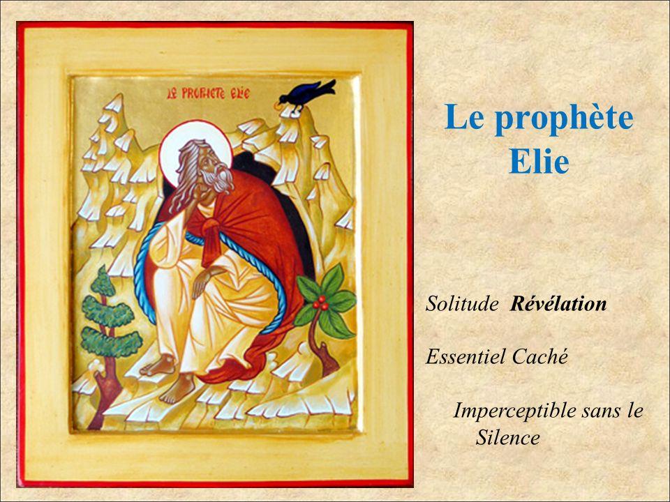 Le prophète Elie Solitude Révélation Essentiel Caché