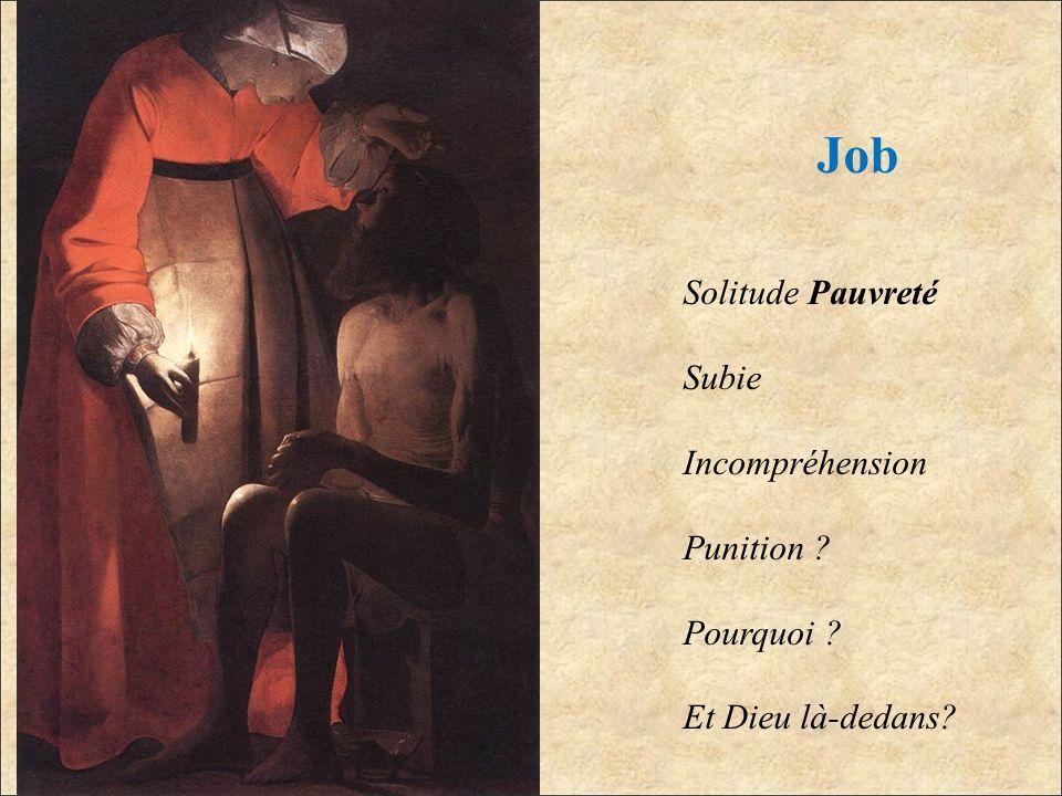 Job Solitude Pauvreté Subie Incompréhension Punition Pourquoi