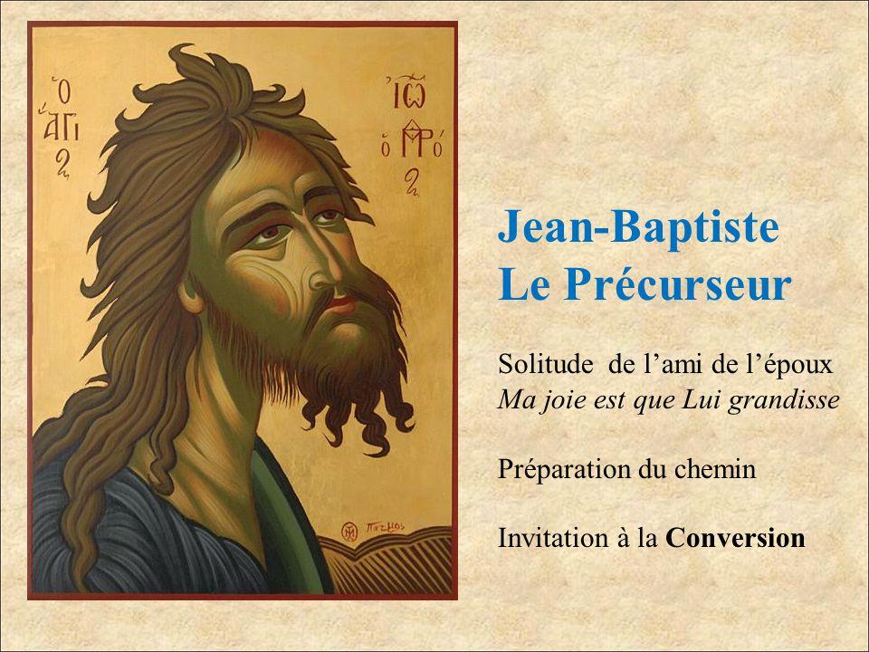 Jean-Baptiste Le Précurseur Solitude de l'ami de l'époux