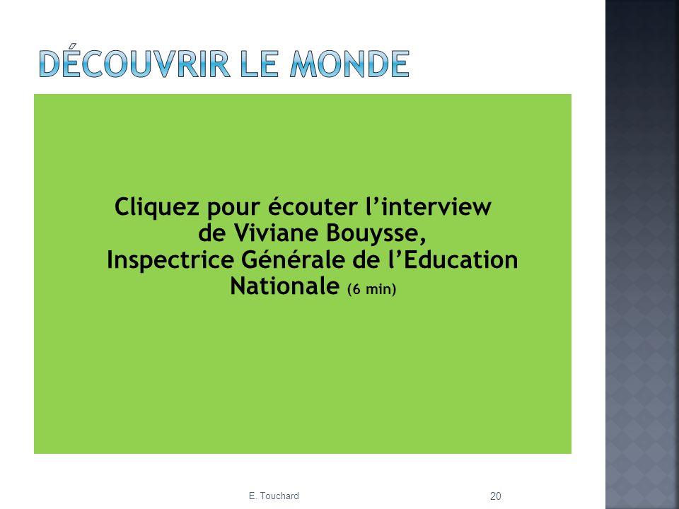 Découvrir le monde Cliquez pour écouter l'interview de Viviane Bouysse, Inspectrice Générale de l'Education Nationale (6 min)