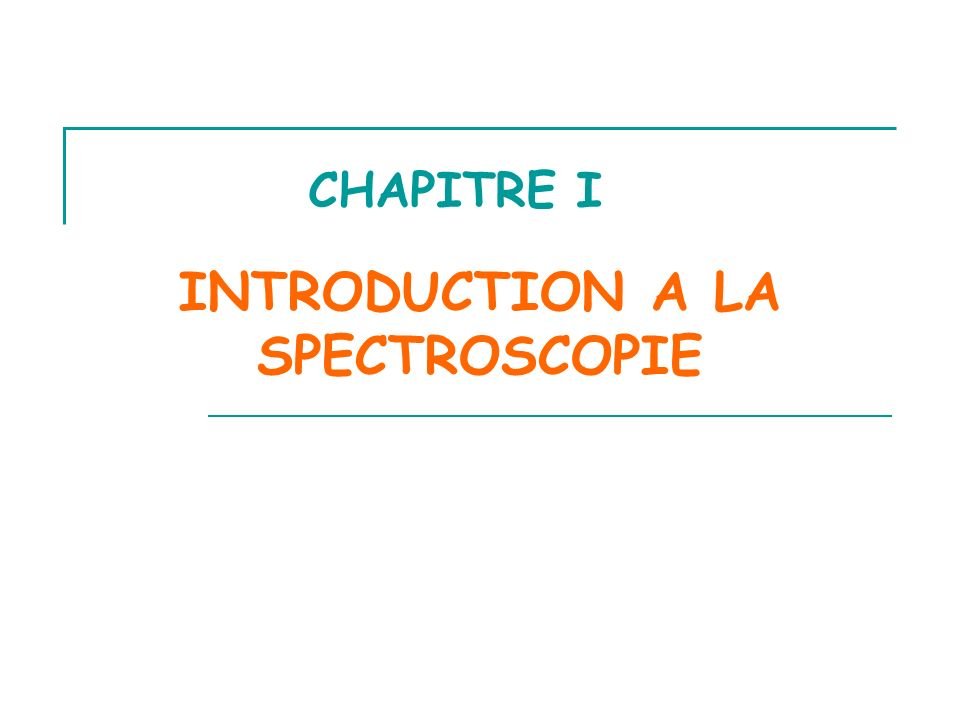 INTRODUCTION A LA SPECTROSCOPIE
