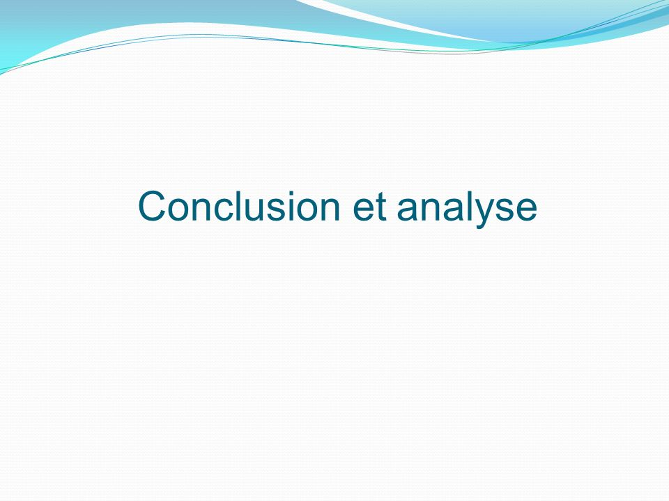 Conclusion et analyse